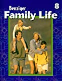 Benziger Family Life 8 (Benziger Family Life Program)