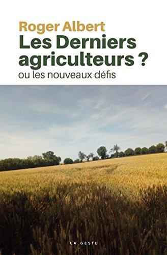 Les derniers agriculteurs ? ou les nouveaux défis