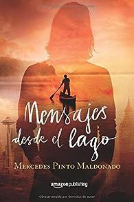 Mensajes desde el lago par Mercedes Pinto Maldonado