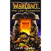 The Last Guardian (Warcraft, Book 3) (No.3) by Jeff Grubb (2001-12-01)