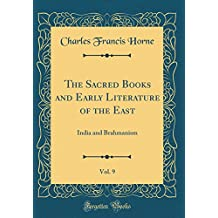 The Sacred Books and Early Literature of the East, Vol. 9: India and Brahmanism (Classic Reprint)