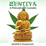 Zentiva: A Philosophae of Cannabis