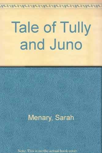 The tale of Tully and Juno