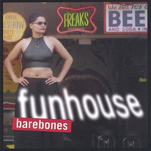 Funhouse by Barebones (2005-01-11)