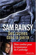 Des racines dans la pierre de Sam Rainsy