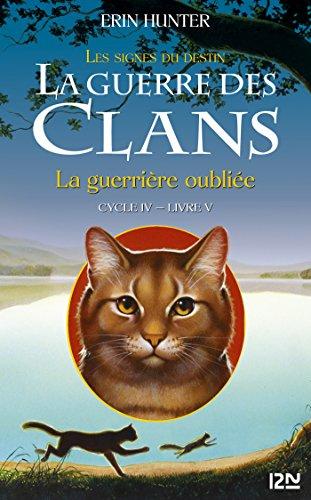 La Guerre Des Clans Cycle IV - Tome 5 : La Guerrière Oubliée
