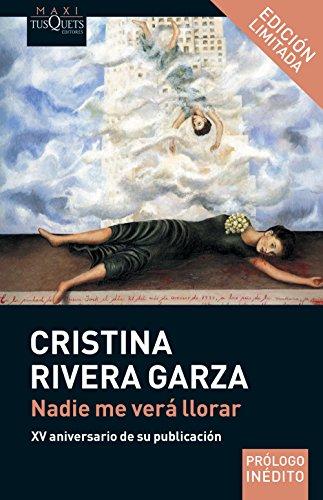 Nadie me verá llorar por Cristina Rivera Garza