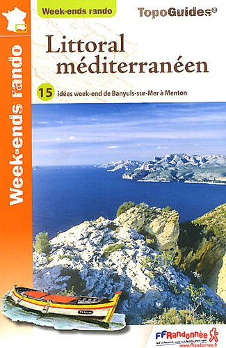 Littoral méditerranéen : 15 idées week-end pour 30 jours de randonnée