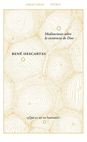 Meditaciones sobre la existencia de Dios (Serie Great Ideas 40) por René Descartes