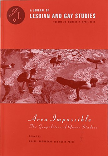 Area Impossible: The Geopolitics of Queer Studies (A Journal of Lesbian and Gay Studies)