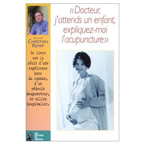 Docteur, j'attends un enfant, expliquez-moi l'acupuncture