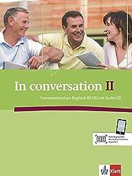 In conversation II: Konversationskurs Englisch mit Audio-CD B1/B2