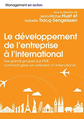 Le développement de l'entreprise à l'international par Jean-Michel Huet;Isabelle Tracq-Sengeissen