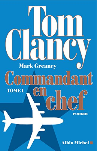 Commandant en chef - tome 1 par Tom Clancy, Mark Greaney