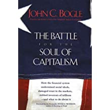 The Battle for the Soul of Capitalism by John C. Bogle (2006-11-27)
