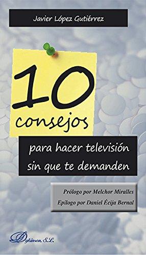 10 Consejos para hacer televisión sin que te demanden.