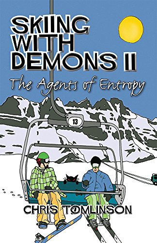 Skiing With Demons 2: The Agents of Entropy (English Edition)