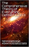 The Comprehensive Theory of Everything Defined (CTED)