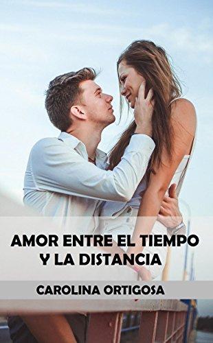 Amor entre el tiempo y la distancia por Carolina Ortigosa