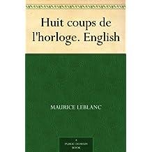 Huit coups de l'horloge. English (English Edition)