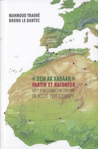 Dem ak xabaar, partir et raconter : Récit d'un clandestin africain en route vers l'Europe