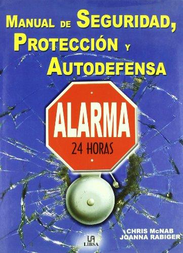Manual de Seguridad, Protección y Autodefensa (Manuales) por Chris McNab