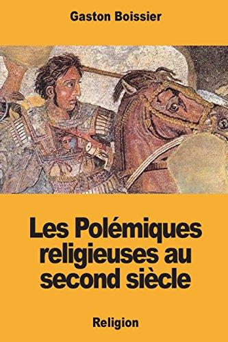 Les Polémiques religieuses au second siècle par Gaston Boissier