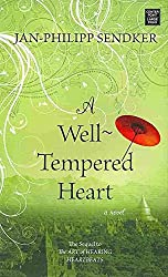 [(A Well-Tempered Heart)] [By (author) Jan-Philipp Sendker ] published on (March, 2014)