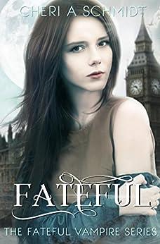 Fateful (English Edition) di [Schmidt, Cheri]