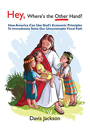 hey-wheres-the-other-hand-how-america-can-use-gods-economic-principles-to-immediately-solve-our-unsu