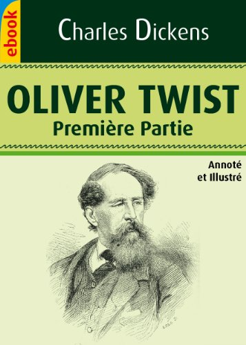 Oliver Twist - Partie 1 (Illustré et Annoté)