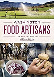 [(Washington Food Artisans : Farm Stories and Chef Recipes)] [By (author) Leora Bloom ] published on (October, 2012)