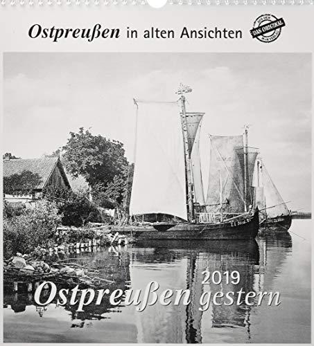 Ostpreußen gestern 2019: Ostpreußen in alten Ansichten