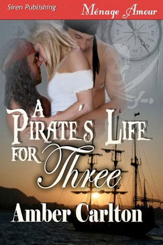A Pirate's Life for Three (Siren Publishing Menage Amour) Cover Image