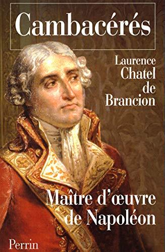 Cambacérès : l'homme de lige de Napoléon