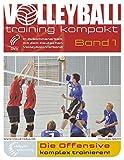 Die Offensive komplex trainieren (volleyballtraining kompakt)