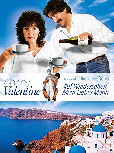 Shirley Valentine - Auf Wiedersehen, mein lieber Mann -