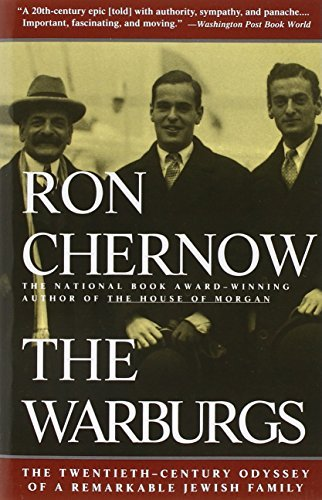The Warburgs: The Twentieth-Century Odyssey of a Remarkable Jewish Family by Ron Chernow (1994-08-23)