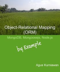Object-Relational Mapping (ORM): MongoDB, Mongoosejs and Node.js By Example (English Edition)