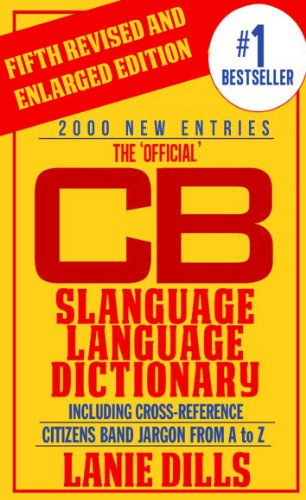 CB Radio Dictionary ~ Slanguage Language Dictionary - The Official (Including Cross Reference) (CB Radio Lingo) (English Edition) (Trucker-radio)