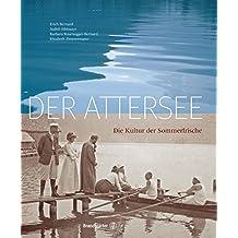 Der Attersee: Die Kultur der Sommerfrische