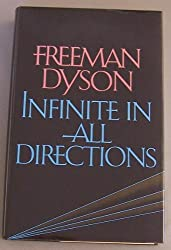 Infinite in All Directions: Gifford Lectures Given at Aberdeen, Scotland, April-November 1985 by Freeman J. Dyson (1988-03-23)