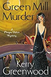 The Green Mill Murder: Miss Phryne Fisher Investigates by Kerry Greenwood (2014-11-20)