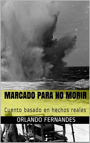 MARCADO PARA NO MORIR: Cuento basado en hechos reales