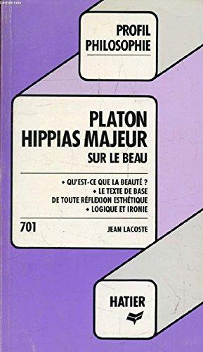 PLATON HIPPIAS MAJEUR. Sur le beau