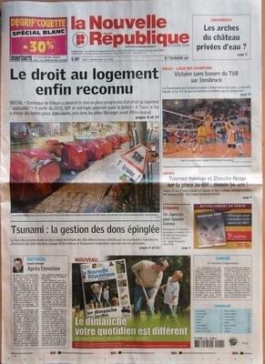 NOUVELLE REPUBLIQUE (LA) N? 18901 du 04-01-2007 CHENONCEAU - LES ARCHES DU CHATEAU PRIVEES D'EAU - LE DROIT AU LOGEMENT ENFIN RECONNU - TSUNAMI - LA GESTION DES DONS EPINGLEE - VOLLEY - LIGUE DES CHAMPIONS - VICTOIRE SANS BAVURE DU TVB SUR INNSBRUCK - LOCHES - TOURNEZ MANEGE ET BLANCHE-NEIGE SUR LA PLACE AU BLE DEPUIS 56 ANS - ECONOMIE - UN JAPONAIS POUR EPAULER CORONA - EDITORIAL - APRES L'EMOTION PAR DANIEL LLOBREGAT - CANDIDE - UN MOMENT D'EGAREMENT - SOMMAIRE - LE FAIT DU JOUR - FAITS DE ...