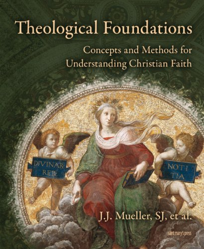 Theological Foundations: Concepts and Methods for Understanding Christian Faith por J. J. Mueller