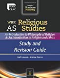 WJEC AS Religious Studies: An Introduction to Philosophy of Religion and an Introduction to Religion and Ethics: Study and Revision Guide