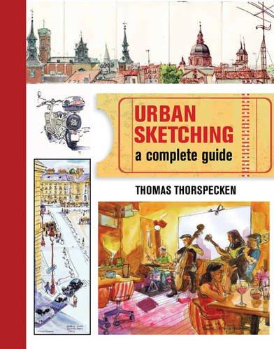 Urban Sketching: A Complete Guide por Thomas Thorspecken