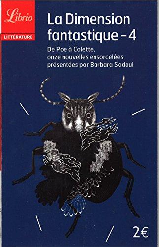 La dimension fantastique : Tome 4, De Poe à Colette, onze nouvelles ensorcelées
